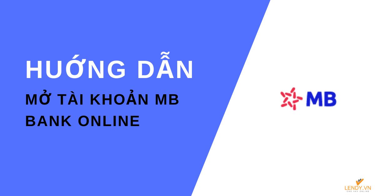 Mở tài khoản ngân hàng MB Bank online
