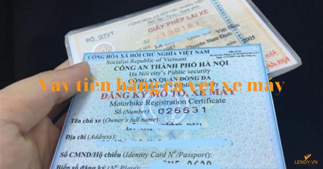 Vay tiền bằng đăng ký xe máy (cavet xe)