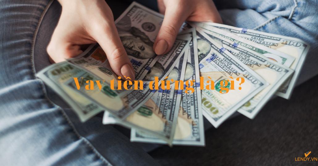 Vay tiền đứng là gì?