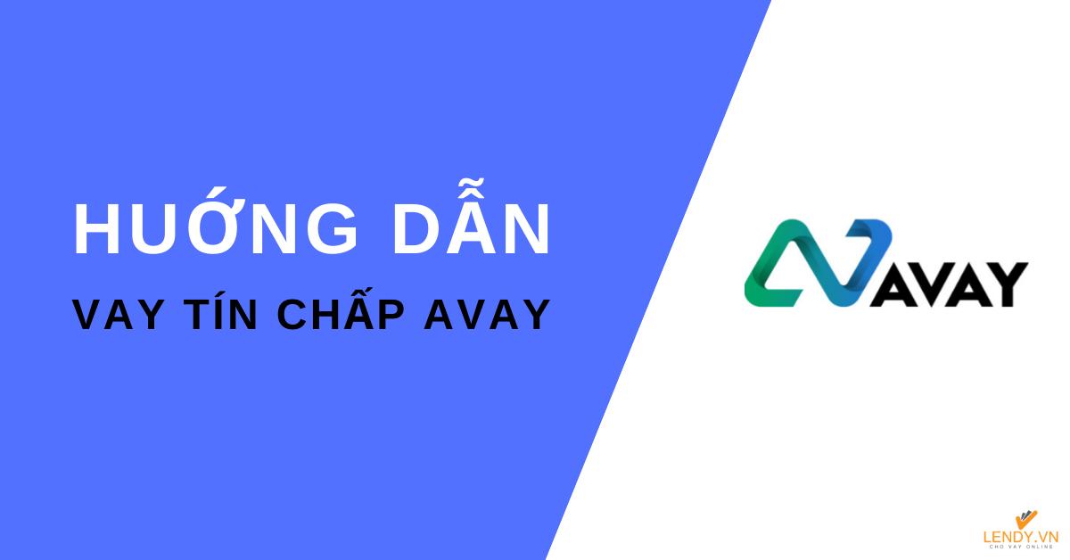 Vay tín chấp Avay.vn