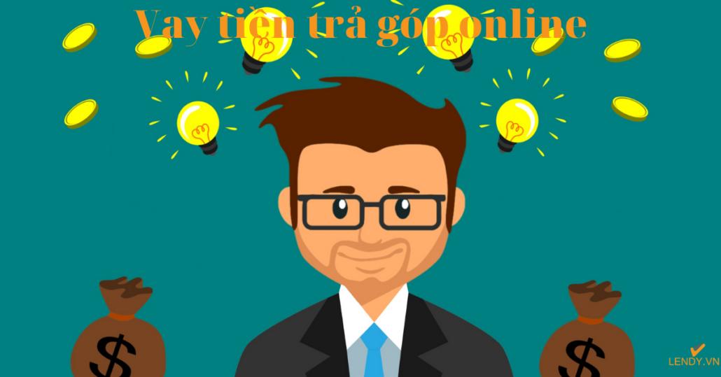 Vay tiền trả góp online nhận tiền ngay trong ngày